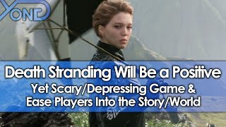 Death Stranding Will Be a Positive Yet Scary/Depressing Game & Ease Players Into Story/World