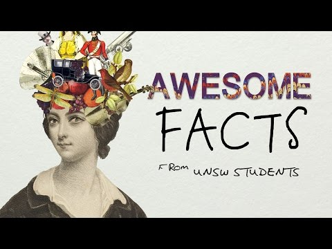UNSW students share some awesome facts!