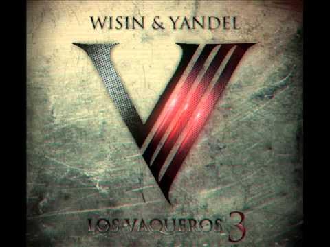 Yo Te Quiero 2 (ORIGINAL) Wisin & Yandel Los Vaqueros 3 : El ejercito 2013
