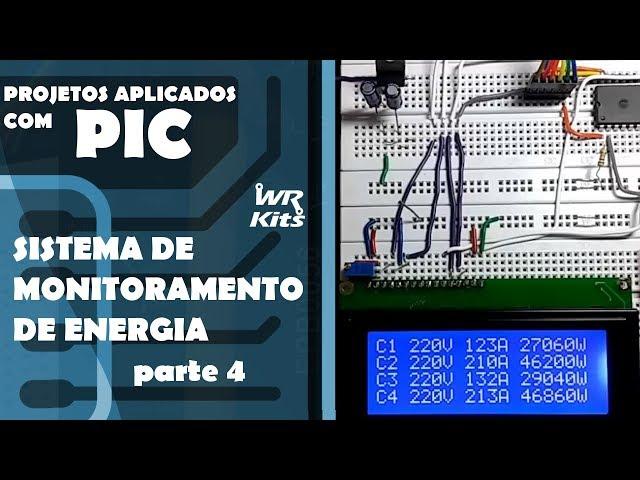 SISTEMA DE MONITORAMENTO DE ENERGIA (parte 4) | Projetos Aplicados com PIC #22