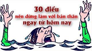 30 điều nên dừng làm với bản thân ngay từ hôm nay Nếu không muốn C h ế t đuối trong cuộc đời