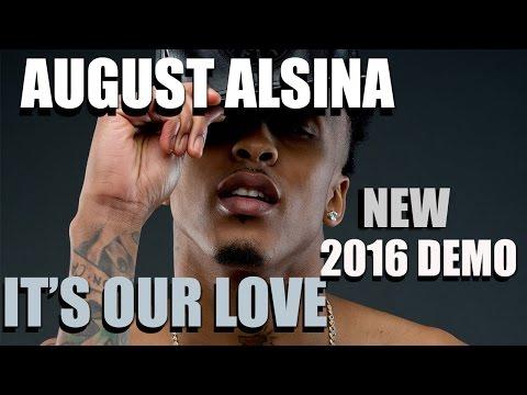 August Alsina - It's Our Love [NEW 2016 DEMO TRACK] LYRICS IN DESCRIPTION