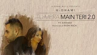 Video Tu Mera Main Teri 2.0 - H Dhami - Kiranee