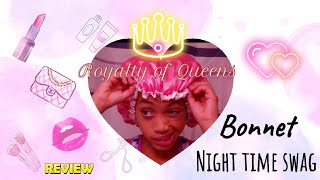 Silk Bonnet| Royalty of Queens product review!!! ( Yay or nay?)