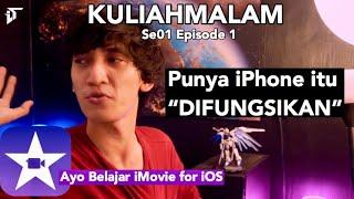 Belajar Edit Video Ala Professional di iPhone ? Bisa Banget ! #KuliahMalam Episode 1