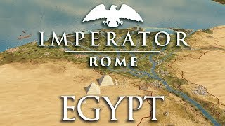 Imperator: Rome   Egypt / Monarchy Preview