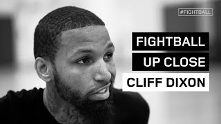 FIGHTBALL UP CLOSE: CLIFF DIXON
