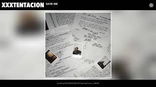 XXXTENTACION - Save Me (Audio)