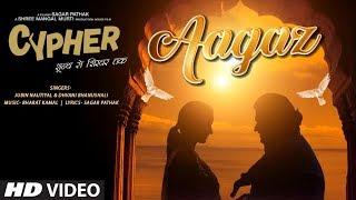Aagaz – Jubin Nautiyal – Dhvani Bhanushali – CYPHER