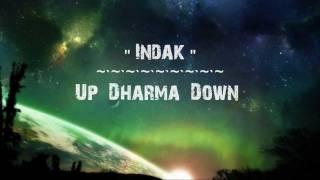 Indak lyrics by Up Dharma Down