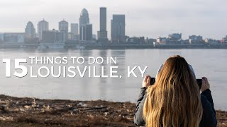 15 Things to do in Louisville, Kentucky