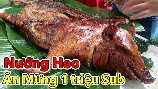 Lâm Vlog - Nướng Heo Ăn Mừng 1 Triệu Người Đăng Ký   1.000.000 Subscribers