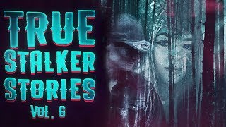 7 True Scary Stalker Horror Stories From Reddit (Vol. 6)