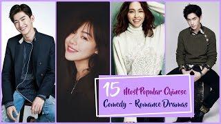 15 Most Popular Chinese Comedy - Romance Dramas