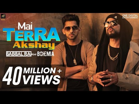 Mai Terra Akshay - Full Video - Babbal Rai feat Bohemia