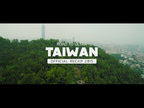 Road To ULTRA TAIWAN 2015 (Official 4K Recap)