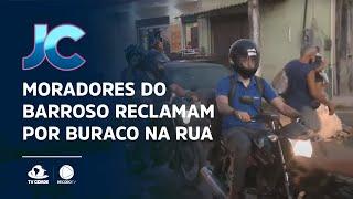 Moradores do Barroso reclamam por buraco na rua