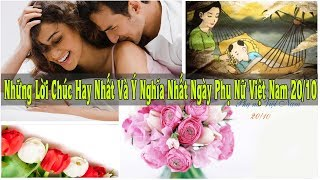 Những lời chúc hay nhất và ý nghĩa nhất ngày phụ nữ Việt Nam 20/10 - Bạn có biết ?