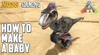 Ark: Survival Evolved - How to Make a Baby