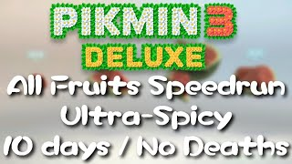 Pikmin 3 Deluxe - All Fruits Speedrun (Ultra-Spicy|10 days|No deaths)
