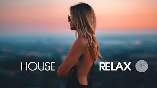 House Relax 2019 (New and Best Deep House Music   Chill Out Mix) - YouTube