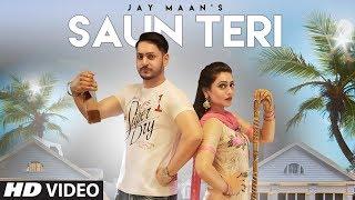 Saun Teri – Jay Maan