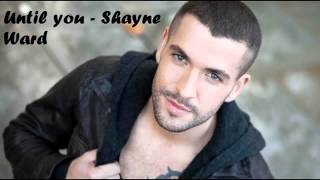 Until You - Shayne Ward one hour music