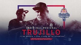 Semifinal Regional Trujillo, Perú 2018 - Red Bull Batalla de los Gallos