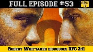 #53 Robert Whittaker discusses UFC 241