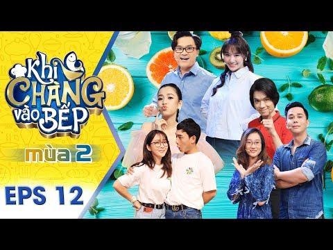 Khi Chàng Vào Bếp | Mùa 2 - Tập 12 Full: Quang Trung
