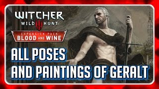 Witcher 3 🌟 BLOOD AND WINE 🌟 All Paintings and Poses of Geralt