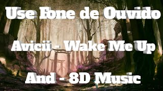 Avicii - Wake Me Up (8D)(And - 8D Music)