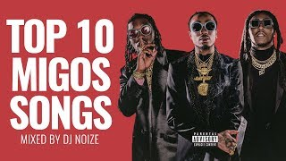 Top 10 Migos Songs |Best of Migos Mix (before Culture II) |Hip Hop Rap Trap 2018 |DJ Noize