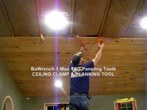 1 Man T Amp G Ceiling Install Bowrench Ceiling Clamp