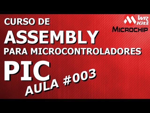 TERMOS DO SET DE INSTRUÇÃO E BANCOS DE MEMÓRIA | Assembly para PIC #003