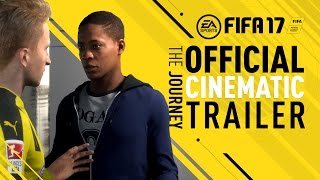 FIFA 17 - The Journey Cinematic Trailer