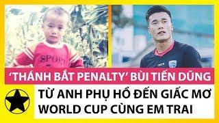 """""""Thánh Bắt Penalty"""" Bùi Tiến Dũng: Từ Phụ Hồ Đến Giấc Mơ World Cup Cùng Em Trai"""