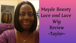 Mayde Beauty  Lace and Lace Wig  Review -Taylor-