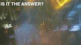 Is It The Answer - Reality Club