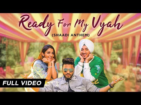 Ready For My Vyah (Shaadi Anthem) Raftaar - Deep Kalsi - Akriti Kakar Ft. Sonia Mann