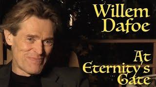 DP/30: Willem Dafoe, At Eternity's Gate