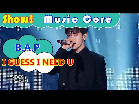 [Comeback Stage] B.A.P - I GUESS I NEED U, 비에이피 - I GUESS I NEED U Show Music core 20161112