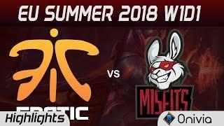 FNC vs MSF Highlights EU LCS Summer 2018 W1D1 Fnatic vs Misfits Gaming By Onivia