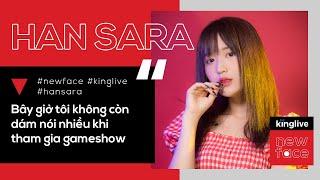 NEW FACE | Han Sara thừa nhận nhút nhát, không dám nói nhiều sau lùm xùm khi tham gia gameshow