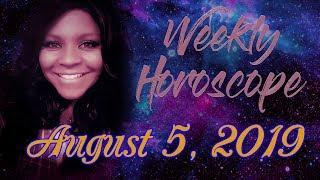 Weekly Horoscope August 5, 2019