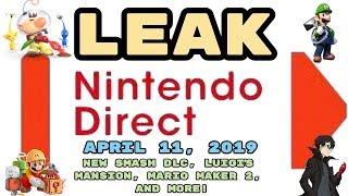 LEAKED Nintendo Direct April 11, 2019! NEW SMASH DLC, LUIGI'S MANSION, MARIO MAKER 2, AND MORE!
