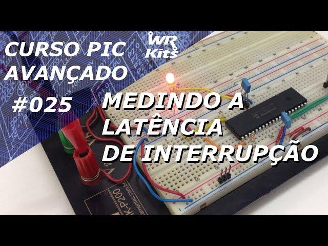 MEDINDO A LATÊNCIA DE INTERRUPÇÃO | Curso de PIC Avançado #025