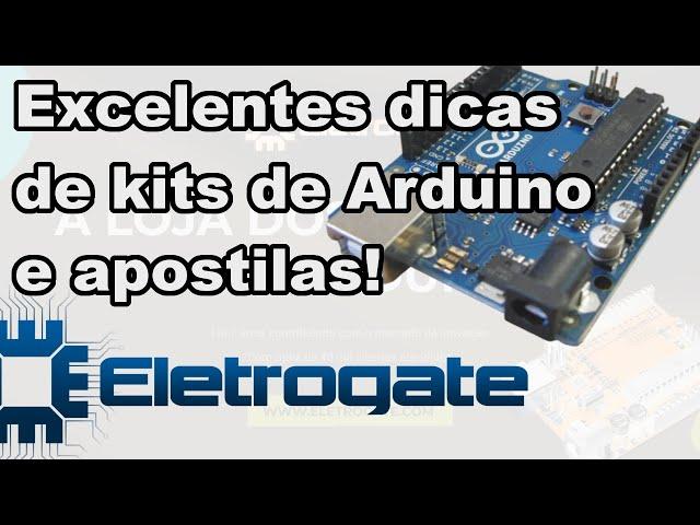 KITS DE ARDUINO PARA TODAS AS FAIXAS ETÁRIAS EM ELETROGATE!