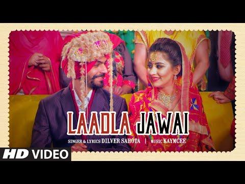 Laadla Jawai: Dilver Sahota, Heer Sharma (Full Song) Kaymcee