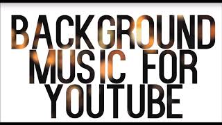 FREE BACKGROUND MUSIC for Videos - Youtube - No Copyright - Download Instrumental